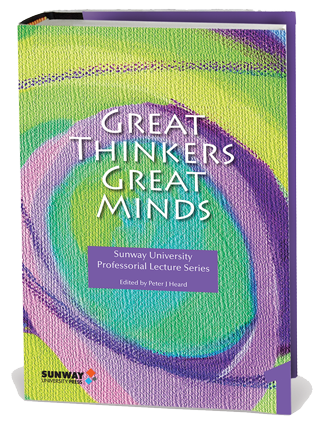 Great Thinkers, Great Minds: Sunway University Professorial Lecture Series